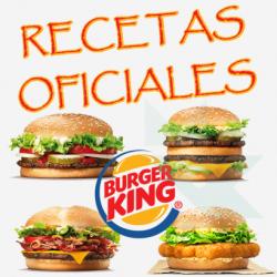 Chollo - Burger King comparte las Recetas Oficiales de sus Hamburguesas