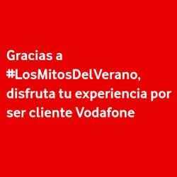 Chollo - Experiencia Gratis para Clientes Vodafone (Los Mitos del Verano)