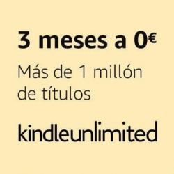 Chollo - Gratis Kindle Unlimited (3 Meses)